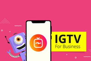 How to use IGTV for your Business